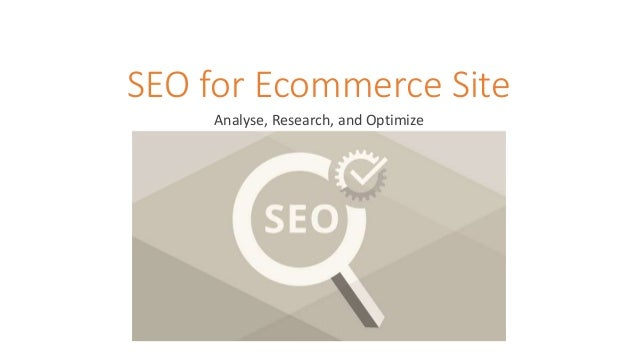 SEO for Ecommerce Site Analyse, Research, and Optimize