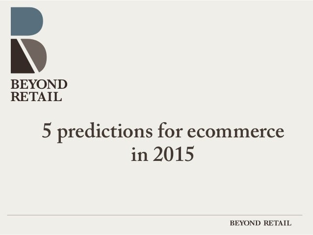 5 predictions for ecommerce  in 2015