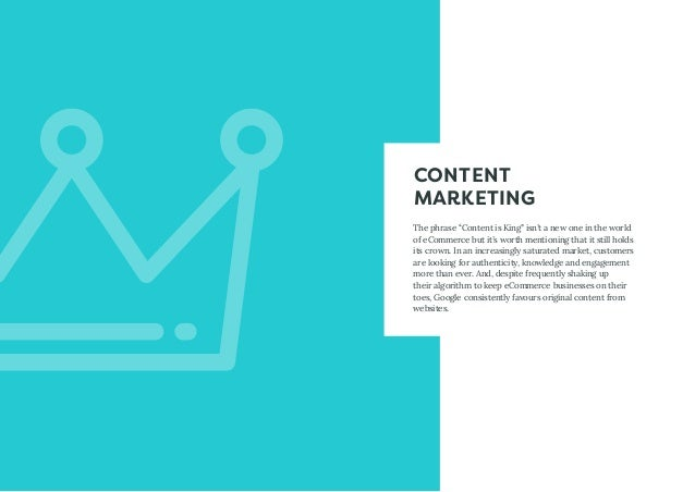 """CONTENT MARKETING The phrase """"Content is King"""" isn't a new one in the world of eCommerce but it's worth mentioning that it..."""