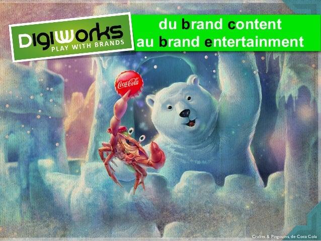 du brand content au brand entertainment Crabes & Pingouins, de Coca Cola
