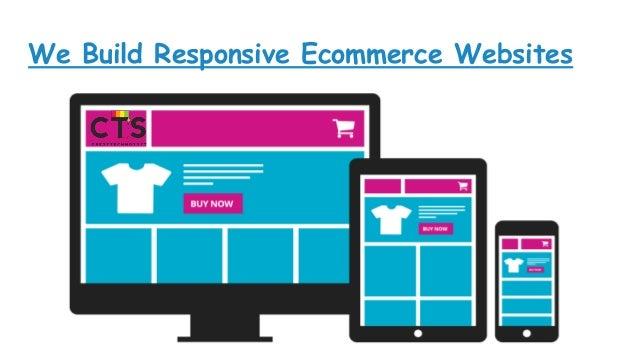 We Build Responsive Ecommerce Websites
