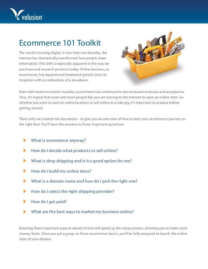 Ecommerce 101 Toolkit The world is turning digital. In less than two decades, the Internet has dramatically transformed ho...