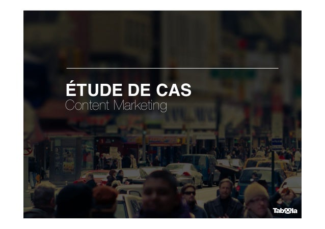 ÉTUDE DE CAS Content Marketing