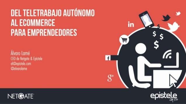 Antecedentes del teletrabajo autónomo  2002  2002 al 2005  2006  2009 Junio  2010 al 2011  Del teletrabajo autónomo al eCo...