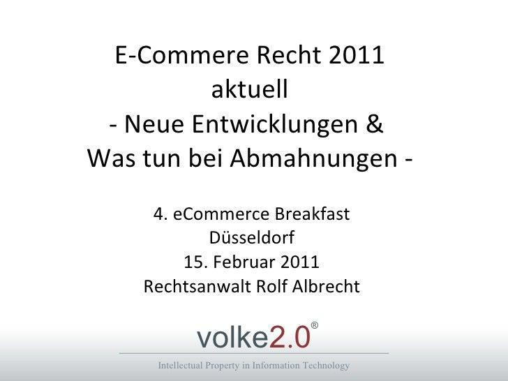 E-Commere Recht 2011 aktuell - Neue Entwicklungen &  Was tun bei Abmahnungen - 4. eCommerce Breakfast Düsseldorf 15. Febru...