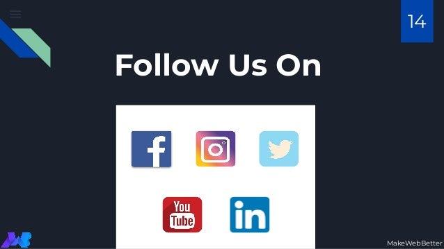 Follow Us On MakeWebBetter 14