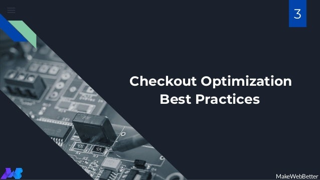 Checkout Optimization Best Practices MakeWebBetter 3