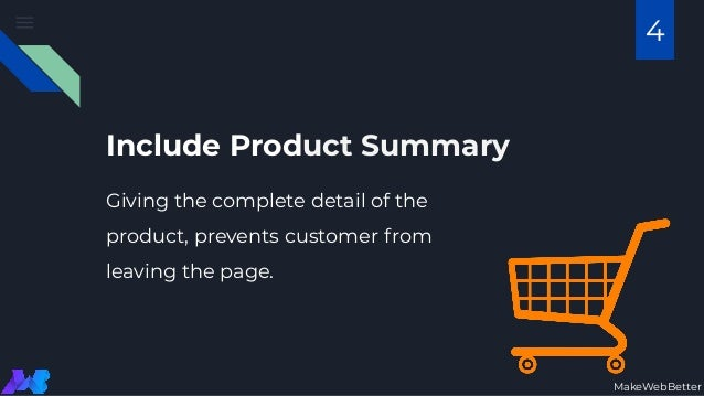 Include Product Summary Giving the complete detail of the product, prevents customer from leaving the page. MakeWebBetter 4