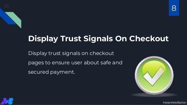 Display Trust Signals On Checkout Display trust signals on checkout pages to ensure user about safe and secured payment. M...