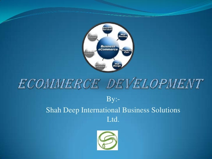 By:-Shah Deep International Business Solutions                   Ltd.