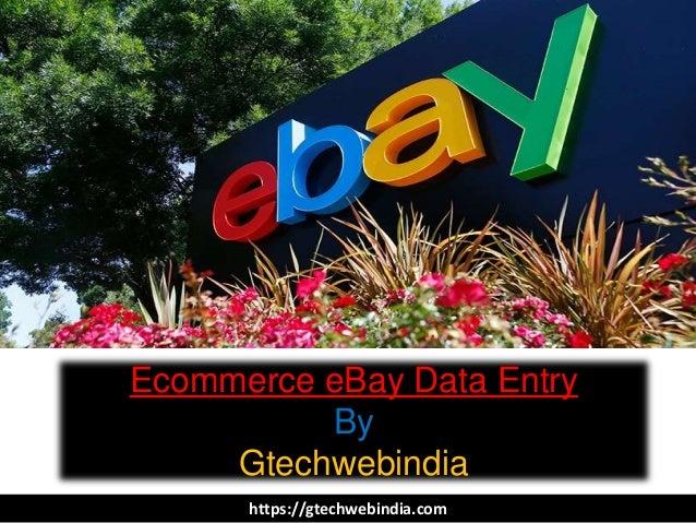 Ecommerce eBay Data Entry By Gtechwebindia https://gtechwebindia.com