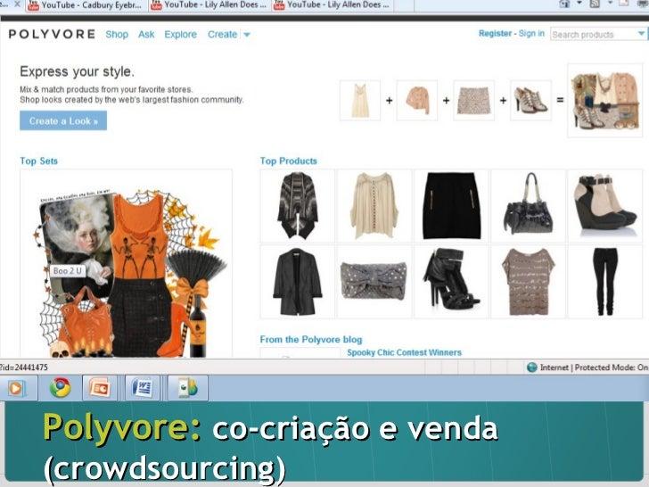 Polyvore:  co-criação e venda (crowdsourcing)