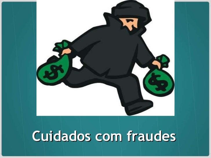 Cuidados com fraudes