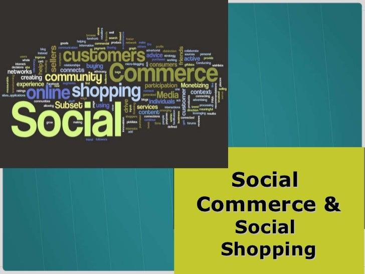 Social  Commerce &  Social  Shopping