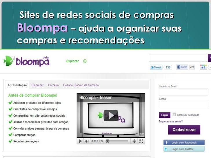 Sites de redes sociais de compras  Bloompa   – ajuda a organizar suas compras e recomendações
