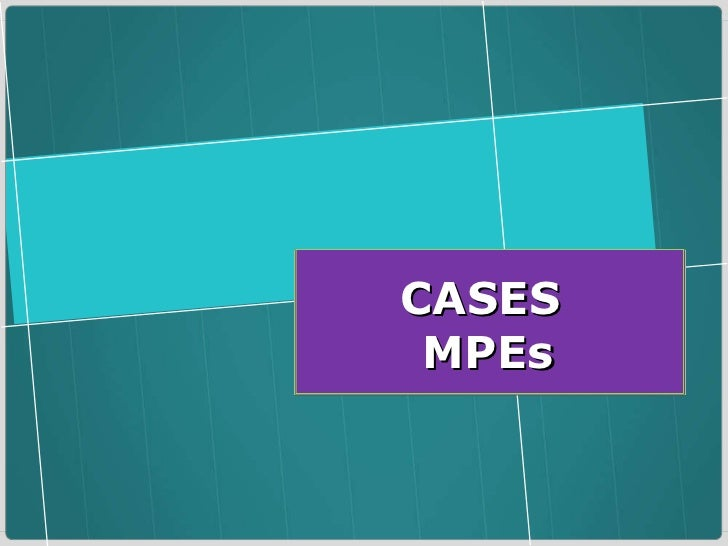 CASES  MPEs