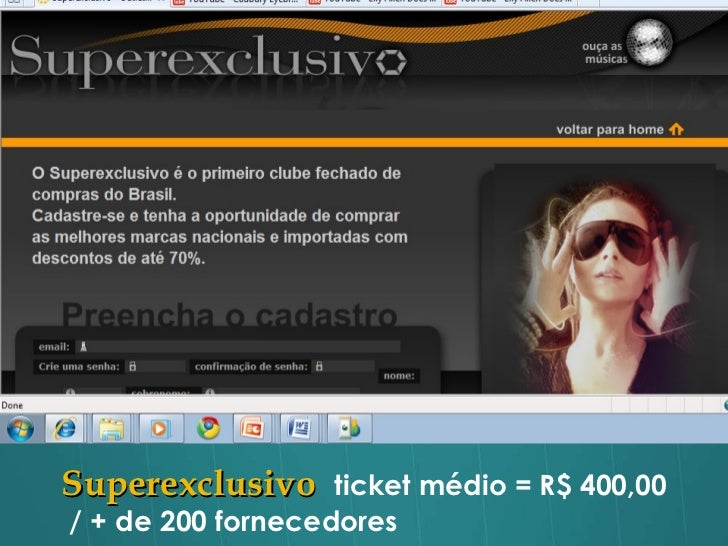 Superexclusivo  ticket médio = R$ 400,00  / + de 200 fornecedores