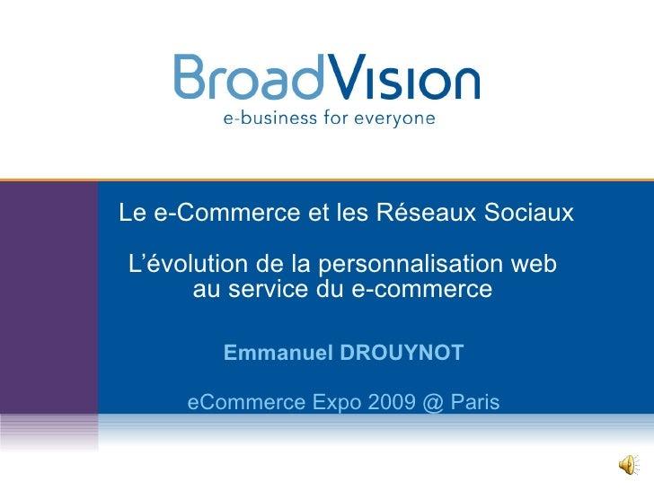 Le e-Commerce et les Réseaux Sociaux L'évolution de la personnalisation web  au service du e-commerce   Emmanuel DROUYNOT ...