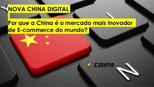 www.InHsieh.com Digital China NOVA CHINA DIGITAL Por que a China é o mercado mais inovador de E-commerce do mundo?