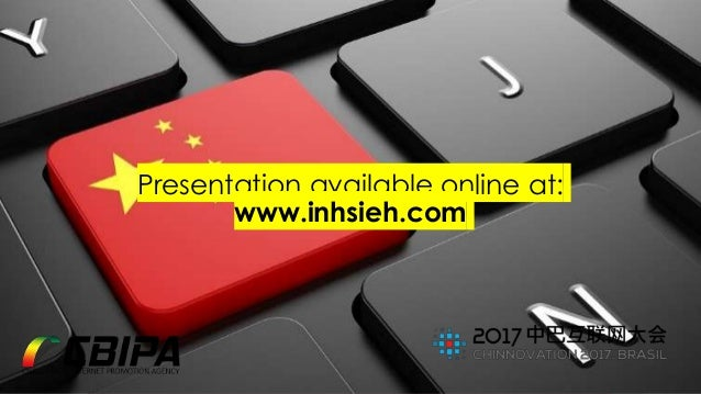 www.InHsieh.com Digital ChinaProxxima 2017 Presentation available online at: www.inhsieh.com