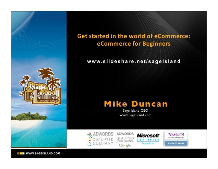 Get  started  in  the  world  of  eCommerce:             eCommerce  for  Beginners       w w w. s l i d ...