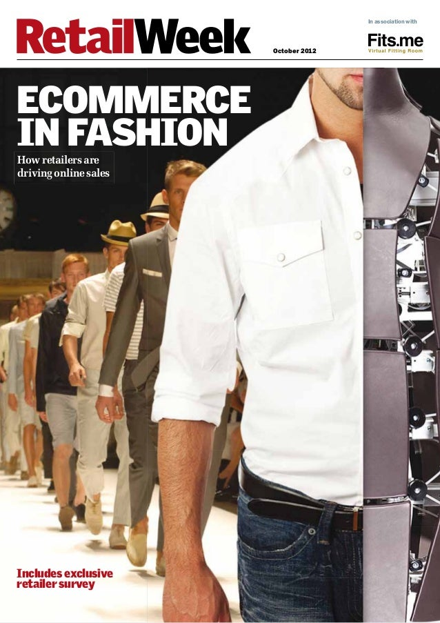 October 2012 Includes exclusive retailer survey In association with ECOMMERCE IN FASHIONHow retailers are driving online s...