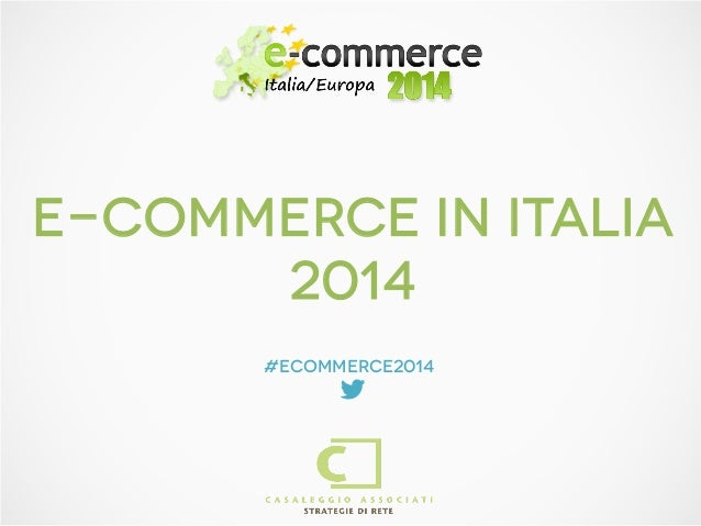 E-COMMERCE IN ITALIA 2014 #ecommerce2014 