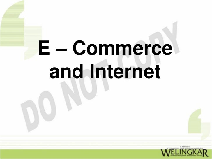 E – Commerce and Internet
