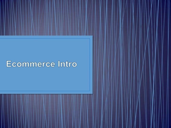 Ecommerce Intro<br />