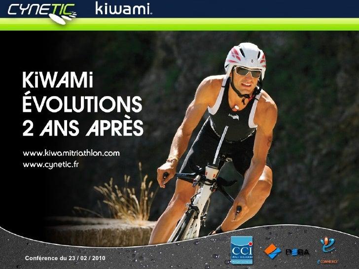 KiWAMi Évolutions, 2 Ans après     Conférence du 23 / 02 / 2010