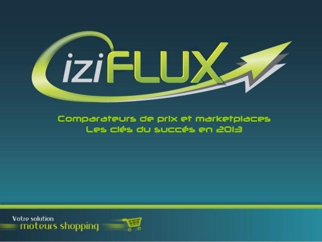Comparateurs de prix et marketplaces    Les clés du succés en 2013