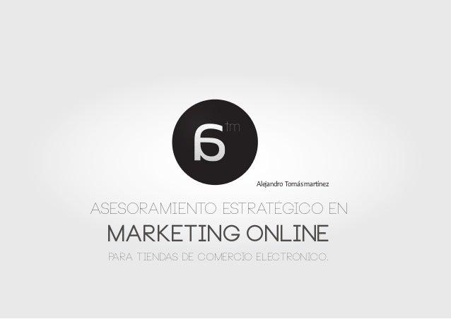 tm                          Alejandro Tomás martínezasesoramiento estratégico en marketing online  para tiendas de comerci...