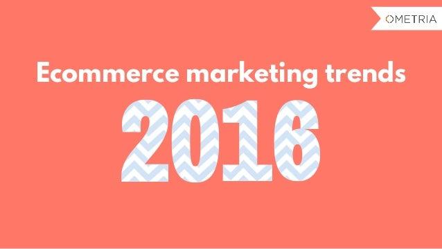 Ecommerce marketing trends