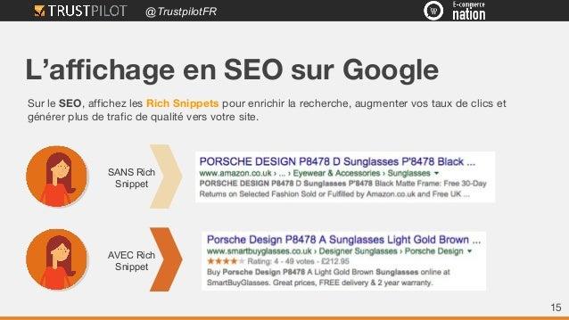 @TrustpilotFR L'affichage en SEO sur Google Sur le SEO, affichez les Rich Snippets pour enrichir la recherche, augmenter v...