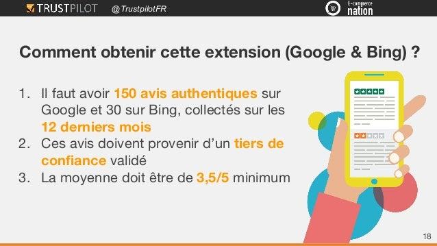 @TrustpilotFR 1. Il faut avoir 150 avis authentiques sur Google et 30 sur Bing, collectés sur les 12 derniers mois 2. Ces ...