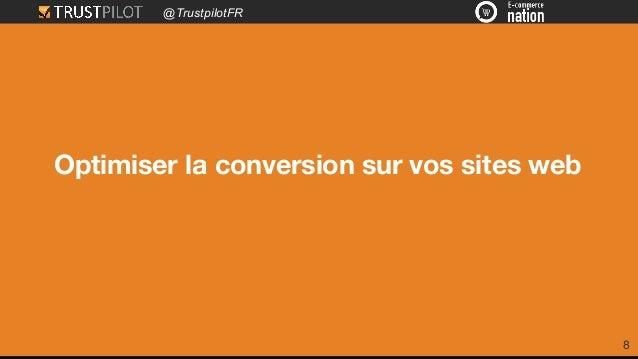 @TrustpilotFR Optimiser la conversion sur vos sites web 8