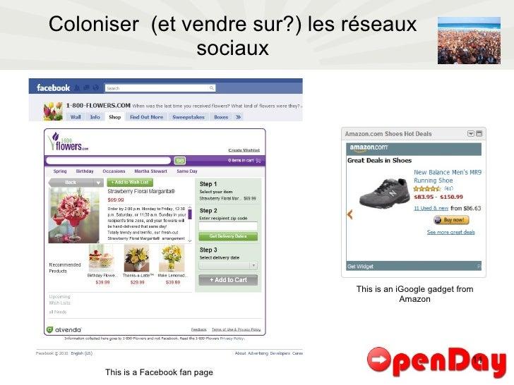 Coloniser  (et vendre sur?) les réseaux sociaux This is a Facebook fan page This is an iGoogle gadget from Amazon