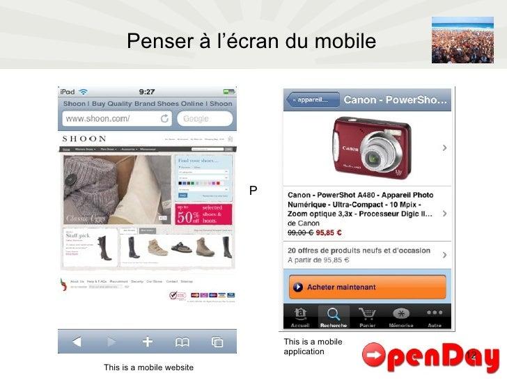 Penser à l'écran du mobile This is a mobile website This is a mobile application P