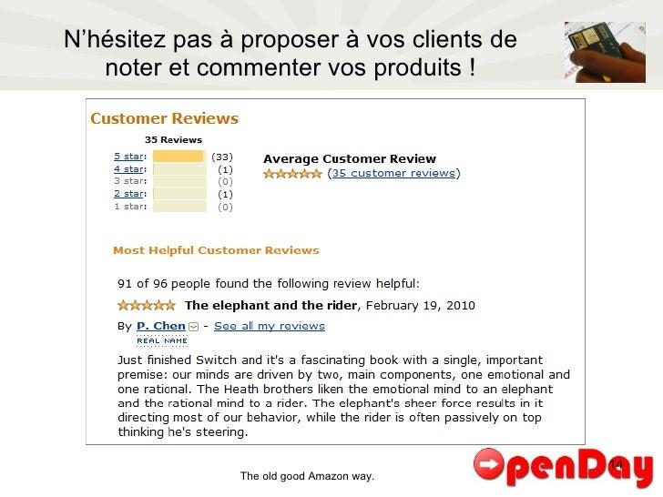 N'hésitez pas à proposer à vos clients de noter et commenter vos produits ! The old good Amazon way.