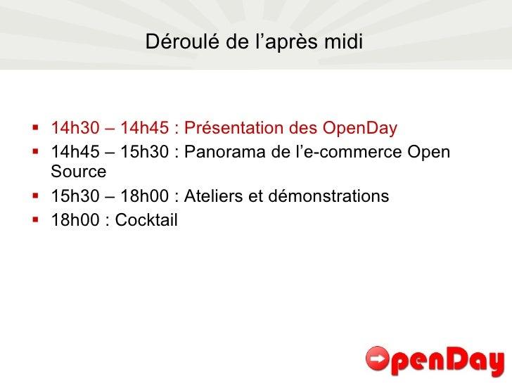Déroulé de l'après midi <ul><li>14h30 – 14h45 : Présentation des OpenDay </li></ul><ul><li>14h45 – 15h30 : Panorama de l'e...