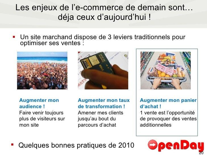 Les enjeux de l'e-commerce de demain sont… déja ceux d'aujourd'hui ! <ul><li>Un site marchand dispose de 3 leviers traditi...