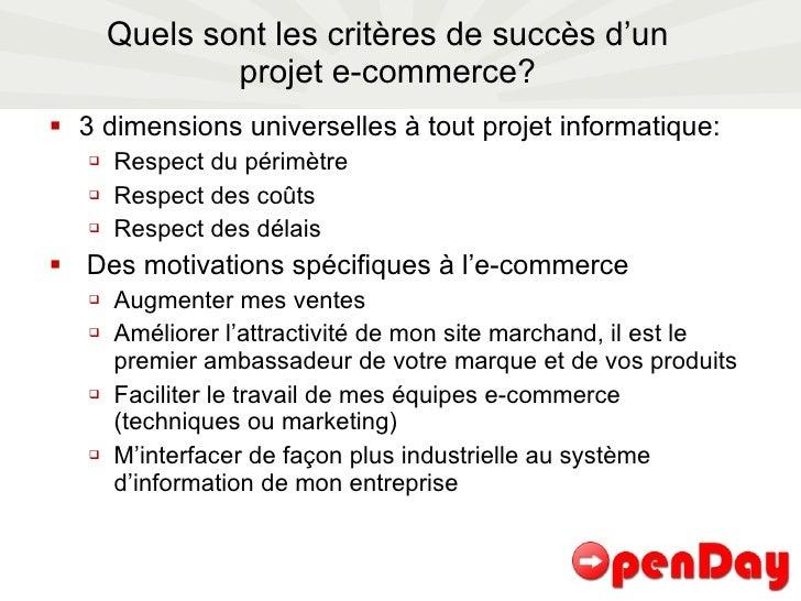 Quels sont les critères de succès d'un projet e-commerce? <ul><li>3 dimensions universelles à tout projet informatique: </...