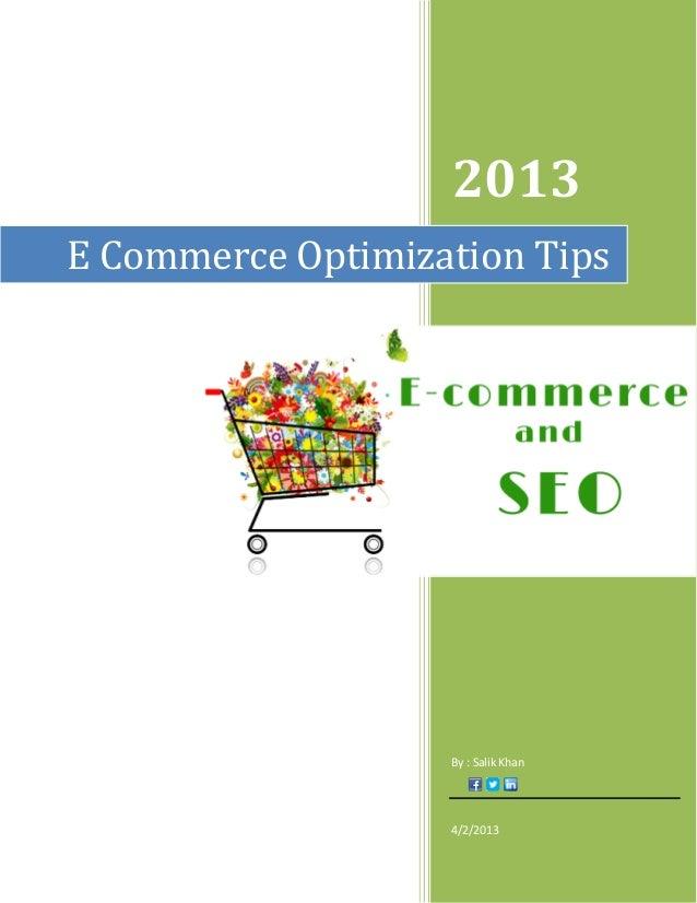 2013 E Commerce Optimization Tips  By : Salik Khan  4/2/2013