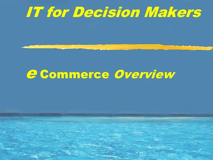IT for Decision Makerse Commerce Overview