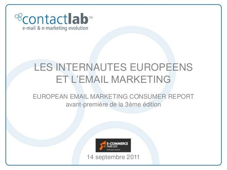 LES INTERNAUTES EUROPEENS    ET L'EMAIL MARKETINGEUROPEAN EMAIL MARKETING CONSUMER REPORT        avant-première de la 3ème...