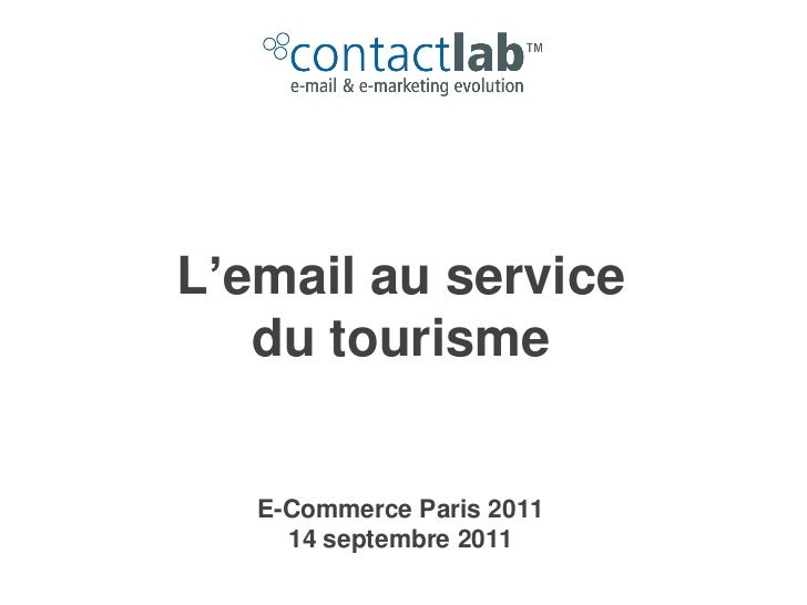 L'email au service   du tourisme   E-Commerce Paris 2011     14 septembre 2011
