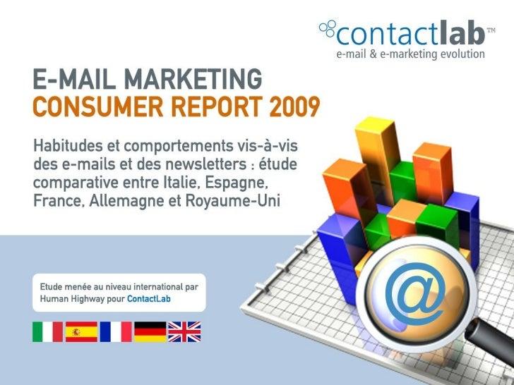 ContactLab Consumer Report  E-mail Marketing  2009    Habitudes et comportements vis-à-vis des e-mails et des  newsletters...