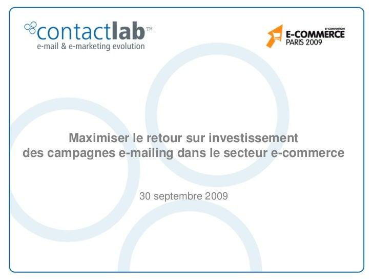 Maximiser le retour sur investissement des campagnes e-mailing dans le secteur e-commerce                     30 septembre...