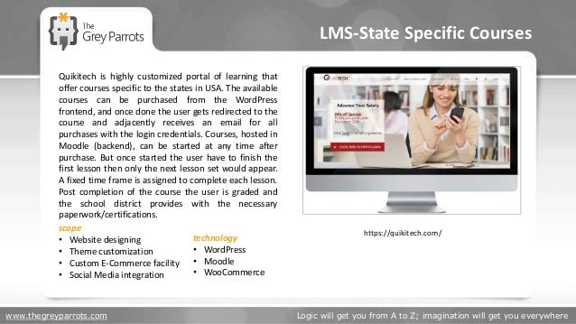 www.thegreyparrots.com Logic will get you from A to Z; imagination will get you everywhere LMS-State Specific Courses http...