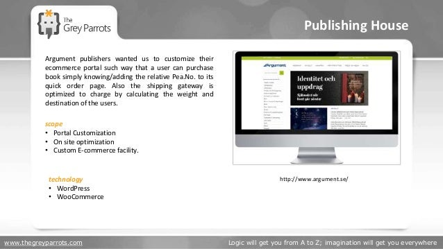 www.thegreyparrots.com Logic will get you from A to Z; imagination will get you everywhere Publishing House http://www.arg...